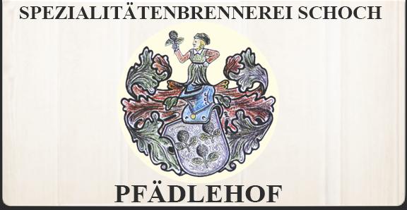 Pfädlehof – Brennerei Schoch